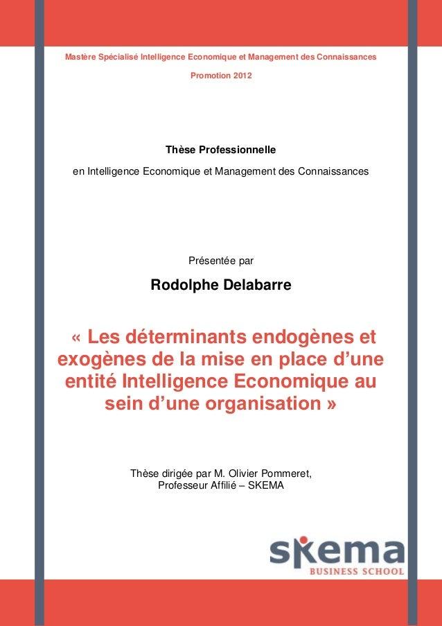 Mastère Spécialisé Intelligence Economique et Management des Connaissances Promotion 2012 Thèse Professionnelle en Intelli...