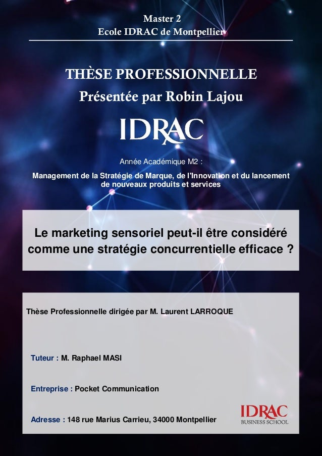1 THÈSE PROFESSIONNELLE Présentée par Robin Lajou Année Académique M2 : Management de la Stratégie de Marque, de l'Innovat...