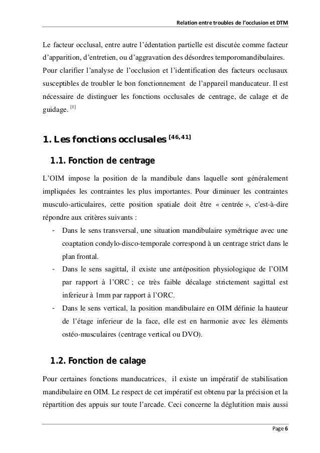 Relation entre troubles de l'occlusion et DTM  Le facteur occlusal, entre autre l'édentation partielle est discutée comme ...