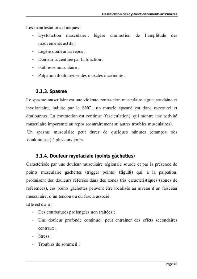 Classification des dysfonctionnements articulaires  Les manifestations cliniques : - Dysfonction  musculaire :  légère  di...