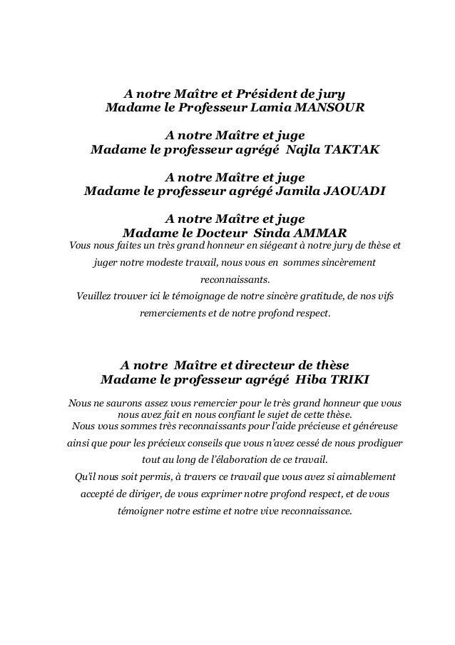 A notre Maître et Président de jury Madame le Professeur Lamia MANSOUR A notre Maître et juge Madame le professeur agrégé ...