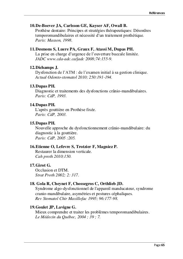 Références  10. De-Boever JA, Carlsson GE, Kayser AF, Owall B. Prothèse dentaire: Principes et stratégies thérapeutiques: ...