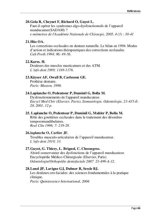 Références  20. Gola R, Cheynet F, Richard O, Guyot L. Faut-il opérer les syndromes algo-dysfonctionnels de l'appareil man...