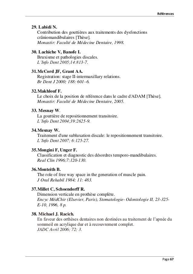 Références  29. Labidi N. Contribution des gouttières aux traitements des dysfonctions crâniomandibulaires [Thèse]. Monast...