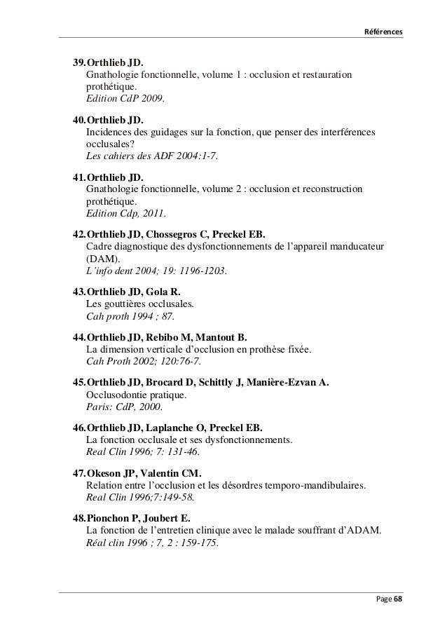 Références  39. Orthlieb JD. Gnathologie fonctionnelle, volume 1 : occlusion et restauration prothétique. Edition CdP 2009...