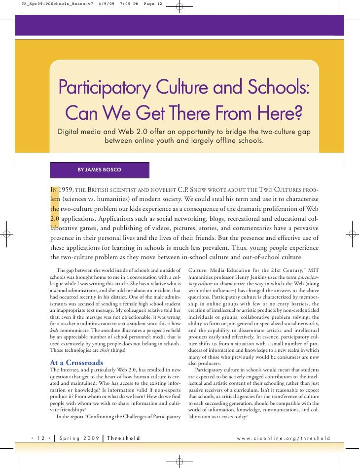 Participatory Culture and Schools:             Can We Get There From Here?            Digital media and Web 2.0 offer an o...