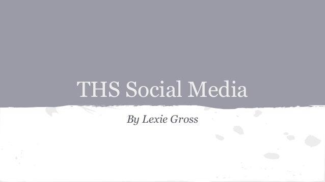 THS Social Media By Lexie Gross