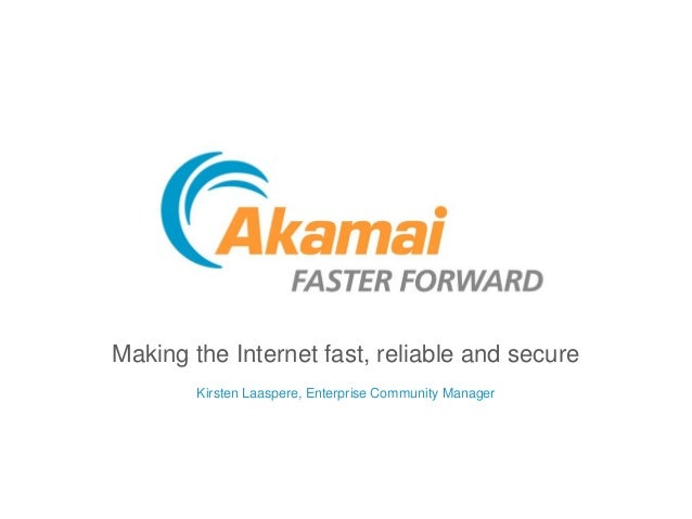Making the Internet fast, reliable and secure Kirsten Laaspere, Enterprise Community Manager