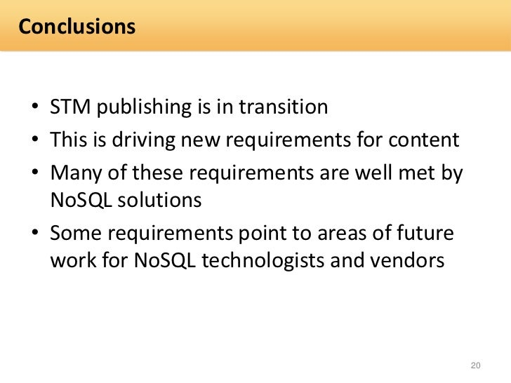 Conclusions • STM publishing is in transition • This is driving new requirements for content • Many of these requirements ...