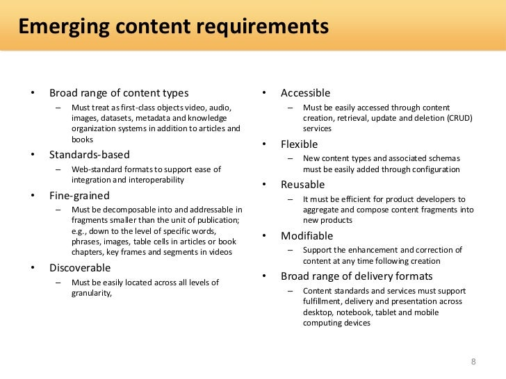 Emerging content requirements •   Broad range of content types                            •   Accessible      –   Must tre...