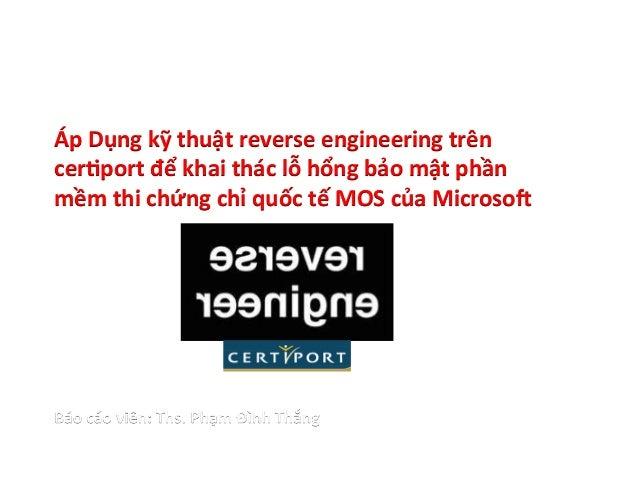 Báo Cáo Đề Tài  Áp  Dụng  kỹ  thuật  reverse  engineering  trên  cer5port  để  khai  thác  lỗ  hổng  bảo  mật  phần  mềm  ...