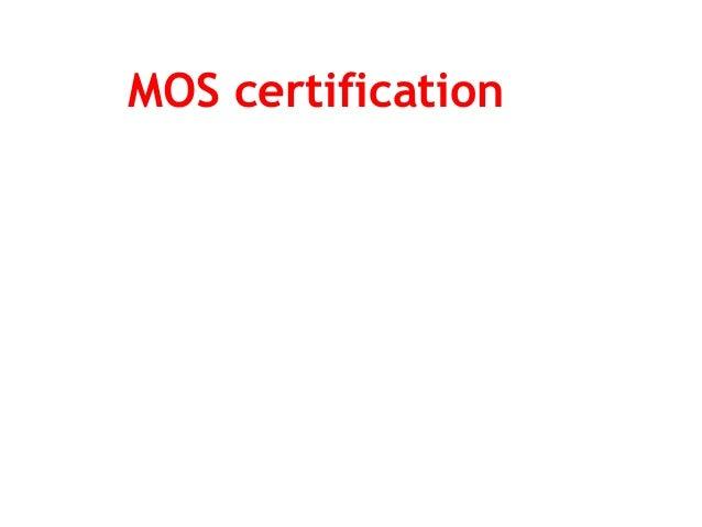 MOS certification  — Phiên bản 2013, 2010, 2007 bao gồm:  — MOS: Microsoft Office Word  — MOS: Microsoft Office Excel  ...