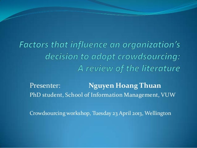 Presenter:             Nguyen Hoang ThuanPhD student, School of Information Management, VUWCrowdsourcing workshop, Tuesday...