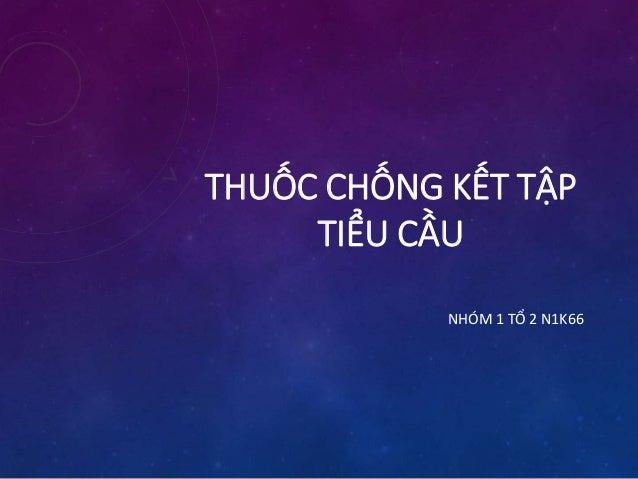 THUỐC CHỐNG KẾT TẬP  TIỂU CẦU  NHÓM 1 TỔ 2 N1K66
