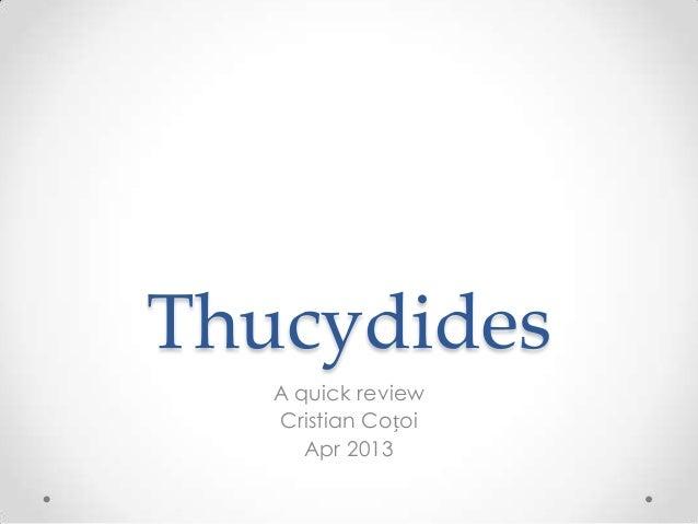 ThucydidesA quick reviewCristian CoțoiApr 2013