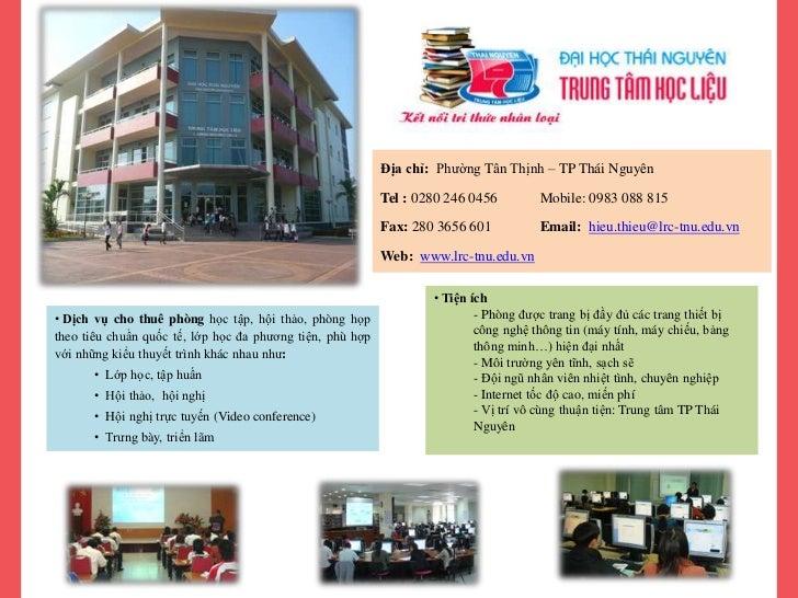 Địa chỉ: Phường Tân Thịnh – TP Thái Nguyên                                                           Tel : 0280 246 0456  ...