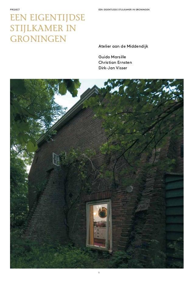 een eigentijdse stijlkamer in groningen 1 project een Eigentijdse Stijlkamer in Groningen Atelier aan de Middendijk Guido ...