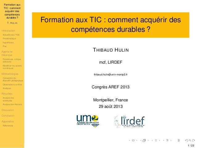 Formation aux TIC : comment acquérir des compétences durables ? T. HULIN Introduction Actualité des TICE Problématique Hyp...