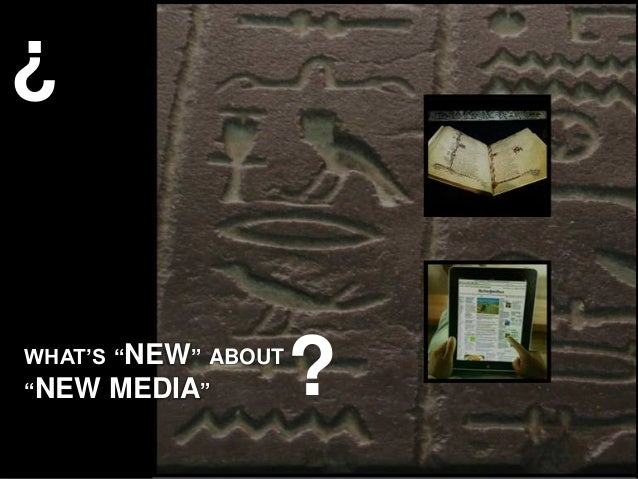"""?WHAT'S """"NEW"""" ABOUT""""NEW   MEDIA""""        ?"""