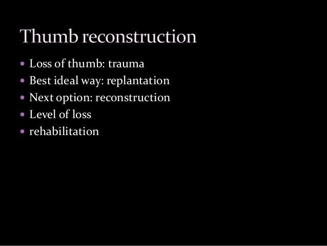 Thumb reconstruction Slide 3