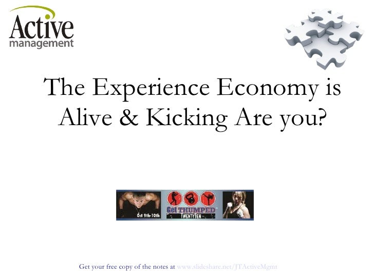 The Experience Economy is Alive & Kicking Are you?