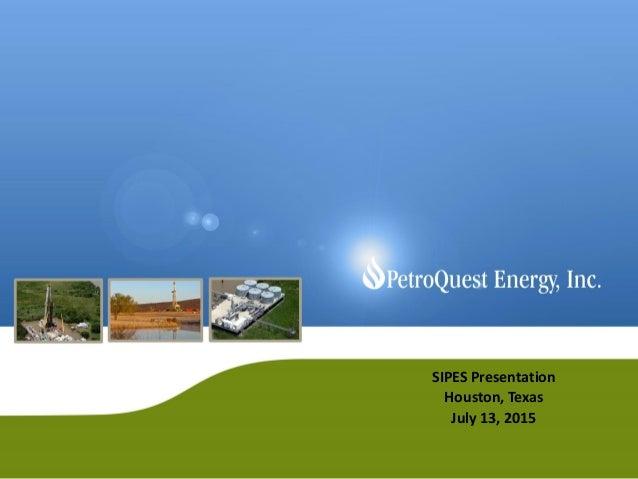SIPES Presentation Houston, Texas July 13, 2015
