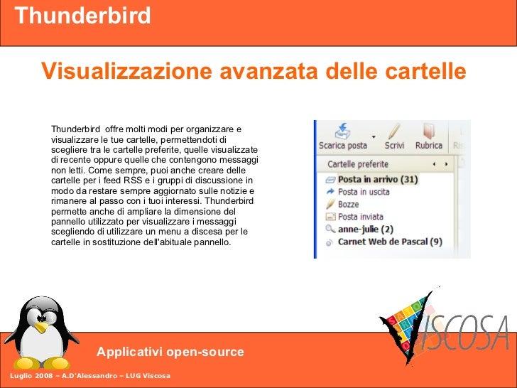 Thunderbird          Visualizzazione avanzata delle cartelle            Thunderbird offre molti modi per organizzare e    ...