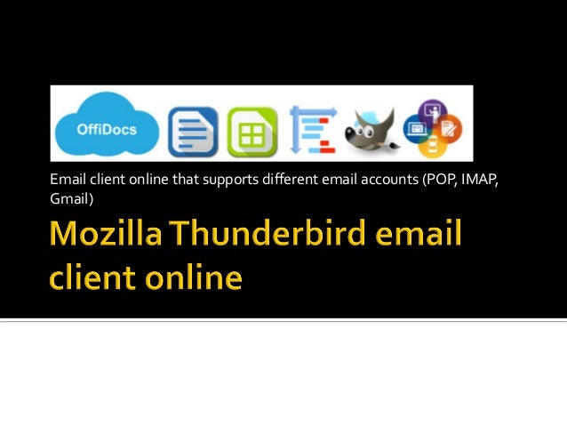 Emailclientonlinethatsupportsdifferentemailaccounts(POP,IMAP, Gmail)