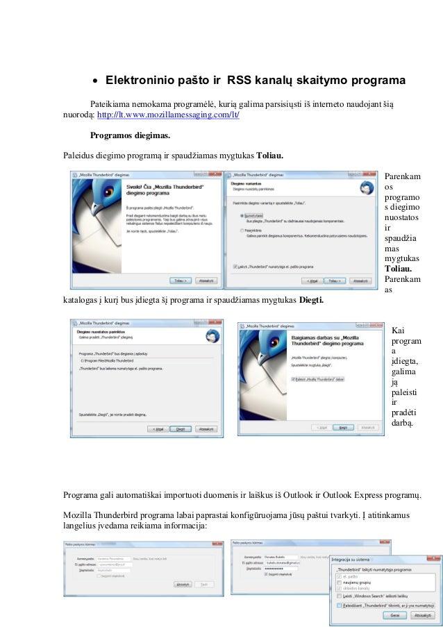  Elektroninio pašto ir RSS kanalų skaitymo programa Pateikiama nemokama programėlė, kurią galima parsisiųsti iš interneto...