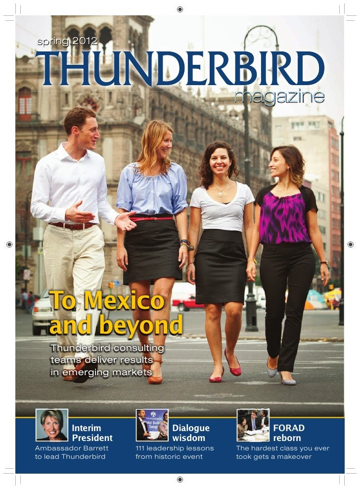 spring 2012 p g                                               magazine   To Mexico   and beyond    Thunderbird consulting ...
