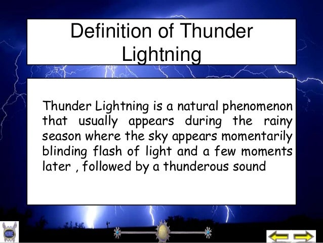Thunder lightning (describe)