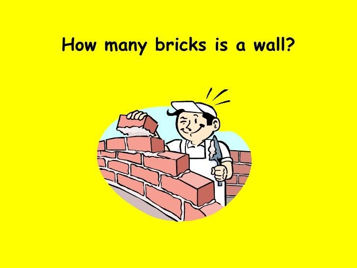 How many bricks is a wall?