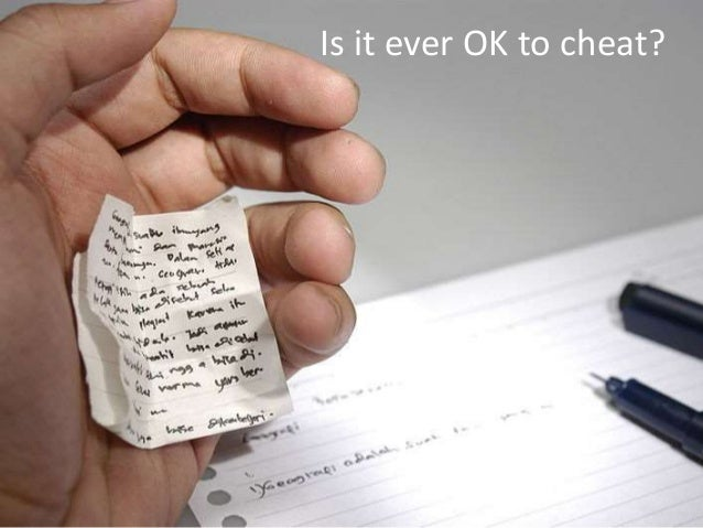 Is it ever OK to cheat?