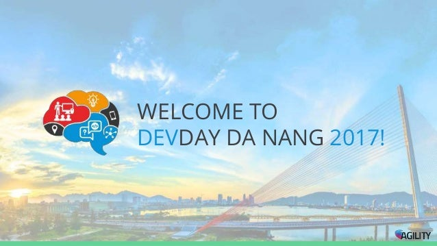 WELCOME TO DEVDAY DA NANG 2017!