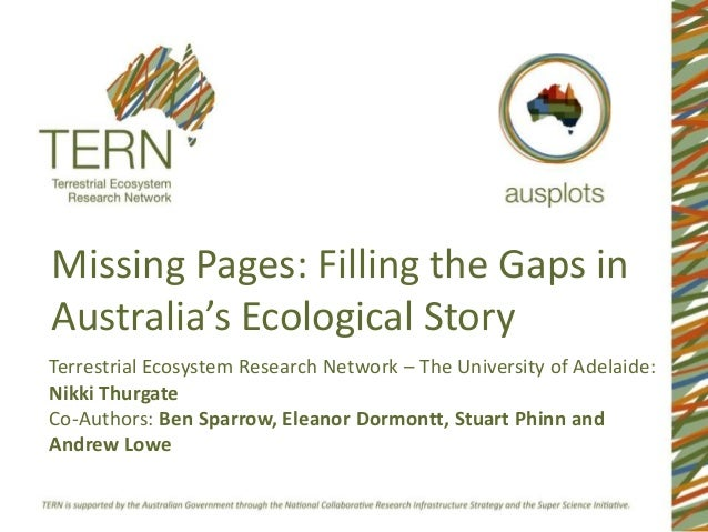 Missing Pages: Filling the Gaps in Australia's Ecological Story Terrestrial Ecosystem Research Network – The University of...