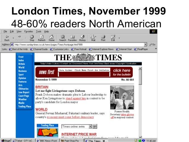 London Times, November 1999 48-60% readers North American