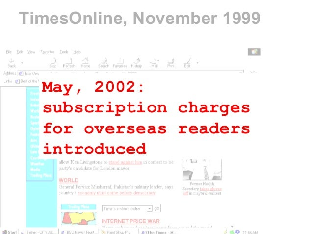 TimesOnline, November 1999 May, 2002: subscription charges for overseas readers introduced