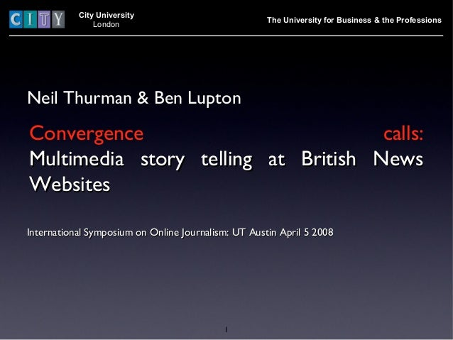 City University London Neil Thurman & Ben Lupton International Symposium on Online Journalism: UT Austin April 5 2008Inter...