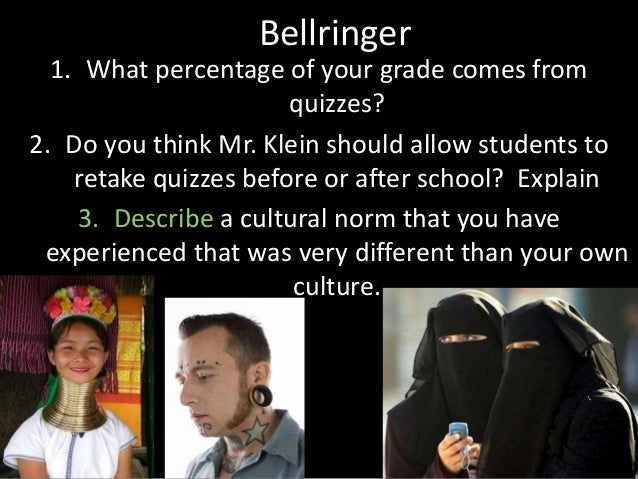 Bellringer 1. What percentage of your grade comes from quizzes? 2. Do you think Mr. Klein should allow students to retake ...