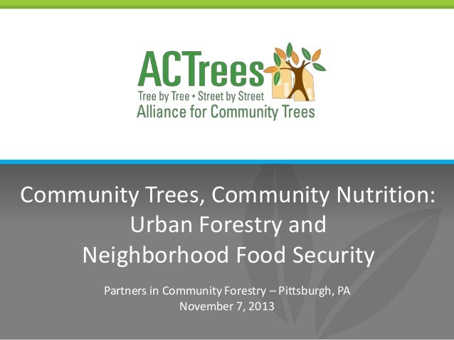 Community Trees, Community Nutrition: Urban Forestry and Neighborhood Food Security Partners in Community Forestry – Pitts...