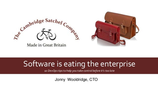 Software is eating the enterprise  10 DevOps tips to help you take control before it's too late  Jonny Wooldridge, CTO
