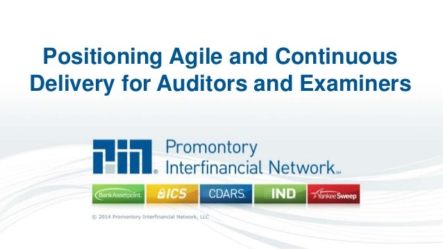 Positioning Agile and Continuous Delivery for Auditors and Examiners