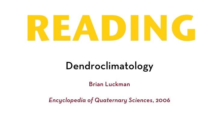 READING     Dendroclimatology             Brian LuckmanEncyclopedia of Quaternary Sciences, 2006