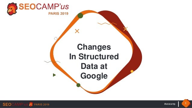 #seocamp 1 Changes In Structured Data at Google