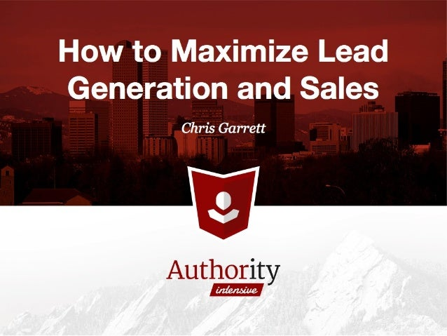 How to Maximize Lead Generation and Sales