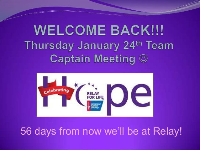 56 days from now we'll be at Relay!