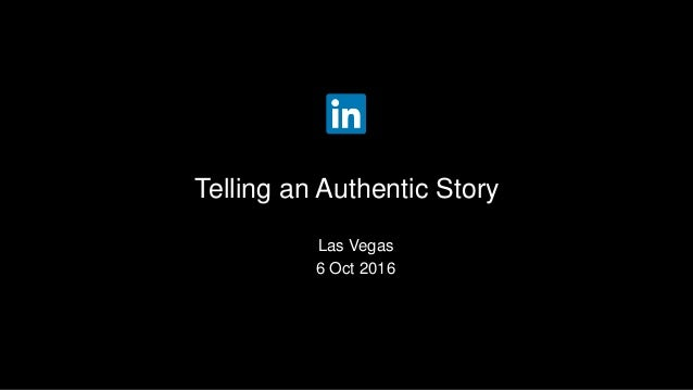 Las Vegas 6 Oct 2016 Telling an Authentic Story