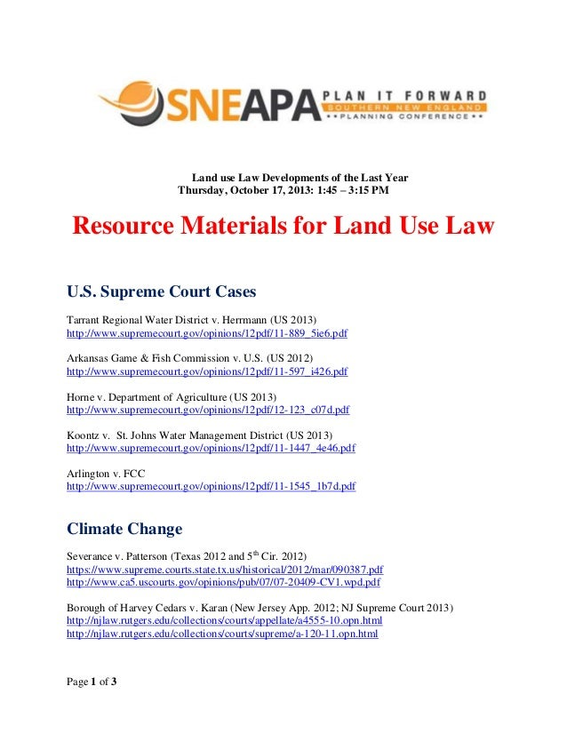 Land use Law Developments of the Last Year Thursday, October 17, 2013: 1:45 – 3:15 PM  Resource Materials for Land Use Law...