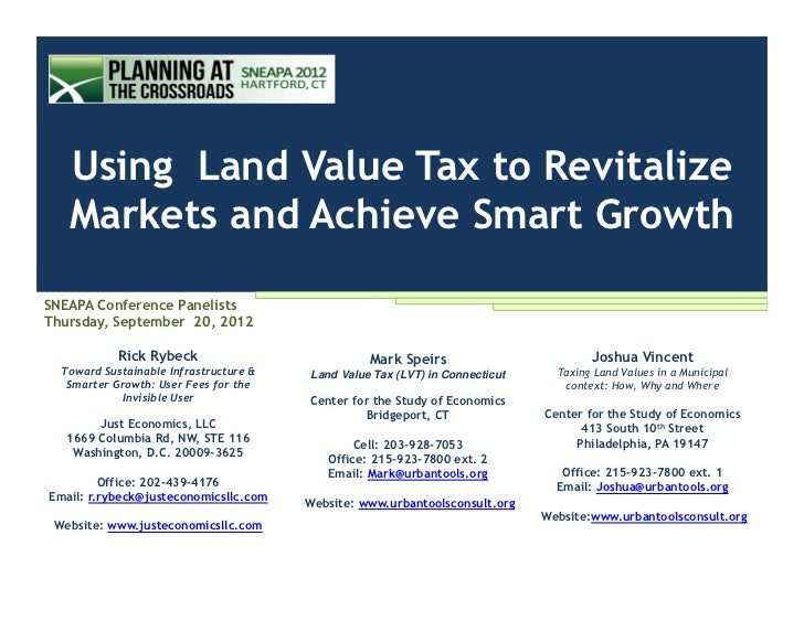 Using Land Value Tax to Revitalize   Markets and Achieve Smart GrowthSNEAPA Conference PanelistsThursday, September 20, 20...