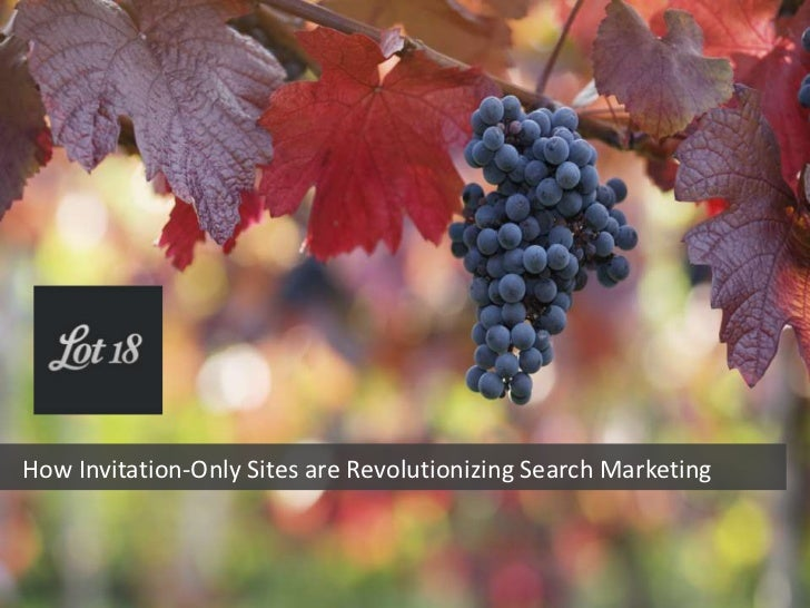 How Invitation-Only Sites are Revolutionizing Search Marketing<br />